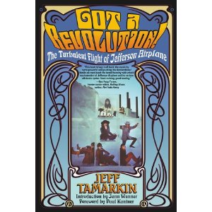 JEFF TAMARKIN - Jefferson Airplane: Got a Revolution! - Book