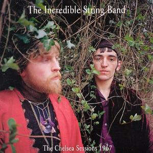 Incredible String Band - The Chelsea Sessions 1967